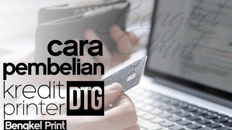 cara-pembelian-kredit-printer-dtg-bengkel-print-via-online