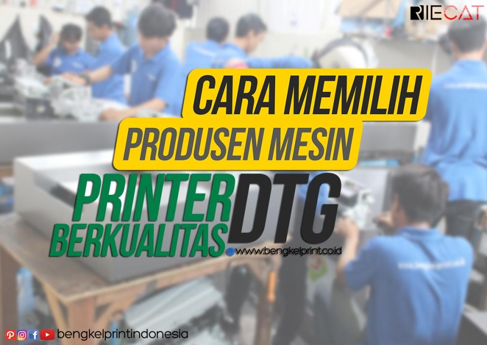 cara-memilih-produsen-mesin-printer-dtg-berkualitas
